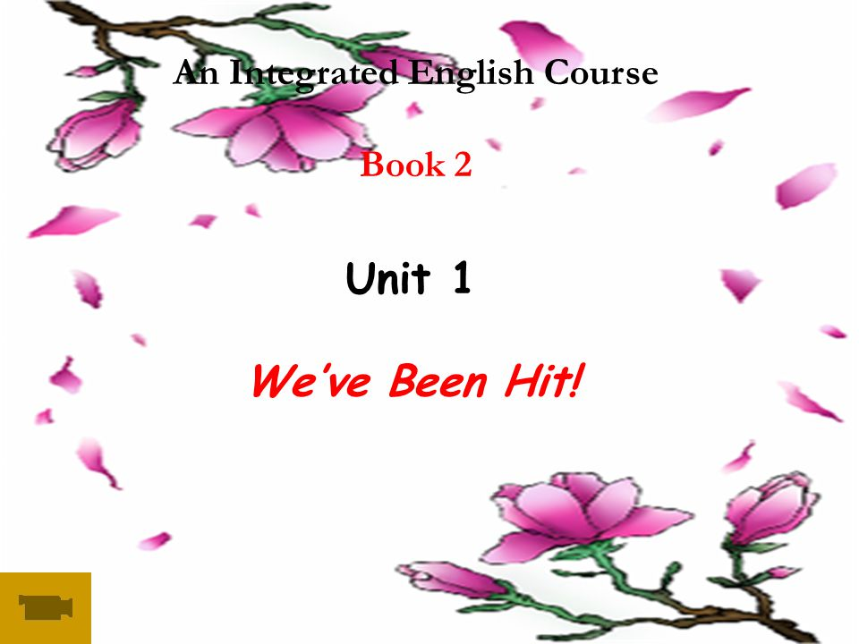 An Integrated English Course Book 2 Unit 1 We've Been Hit!