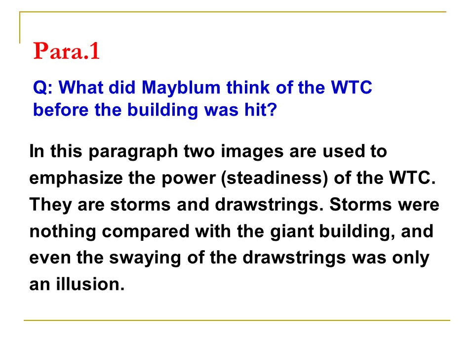 Para.1 In this paragraph two images are used to emphasize the power (steadiness) of the WTC.