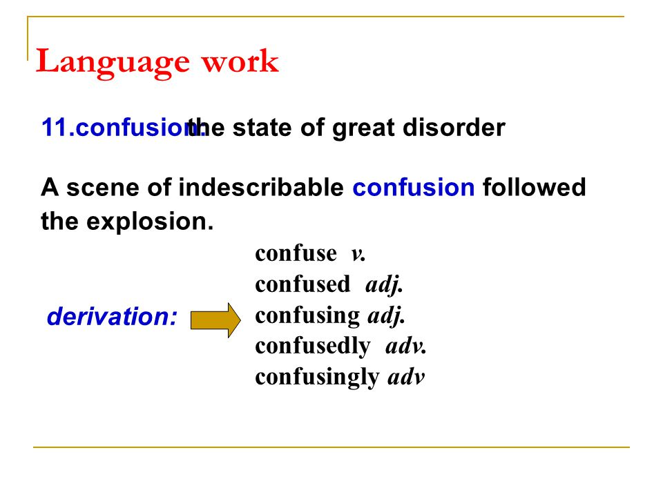 Language work A scene of indescribable confusion followed the explosion.