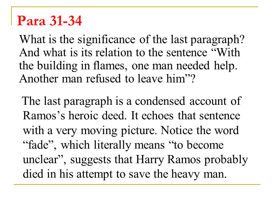 Para 31-34 The last paragraph is a condensed account of Ramos's heroic deed.