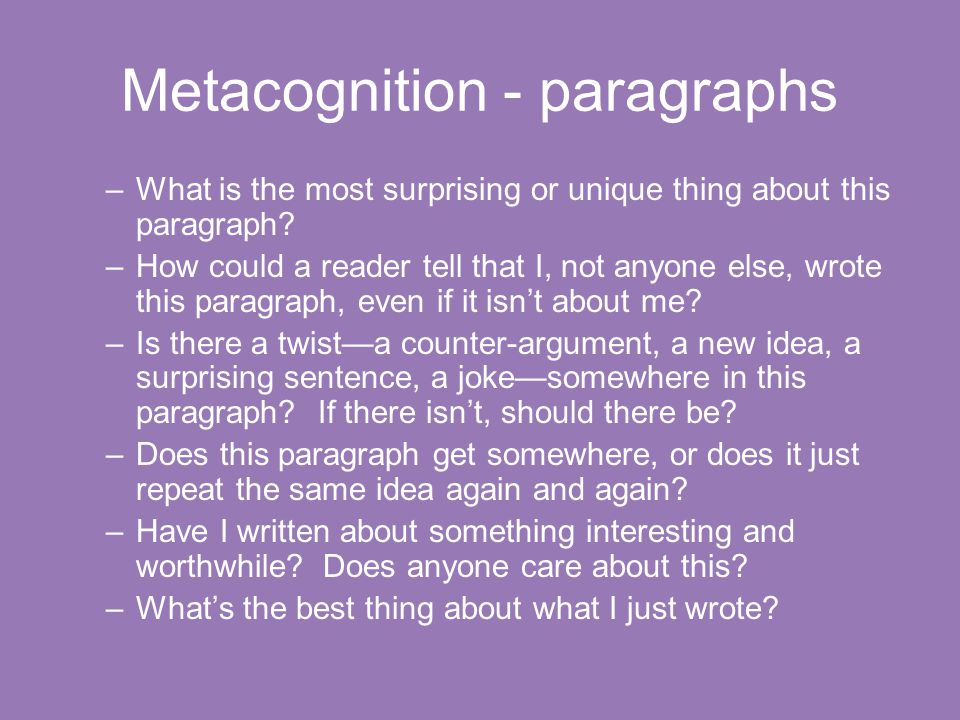 Metacognition - paragraphs –What is the most surprising or unique thing about this paragraph.