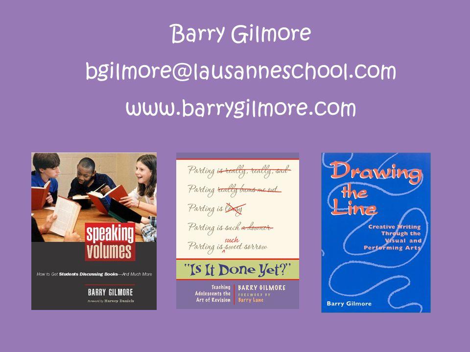 Barry Gilmore bgilmore@lausanneschool.com www.barrygilmore.com