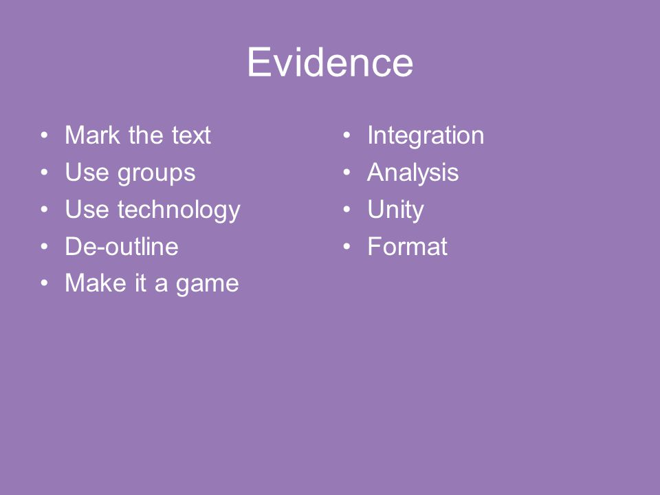 Evidence Mark the text Use groups Use technology De-outline Make it a game Integration Analysis Unity Format
