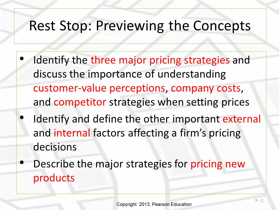 Rest Stop: Previewing the Concepts Identify the three major pricing strategies and discuss the importance of understanding customer-value perceptions,