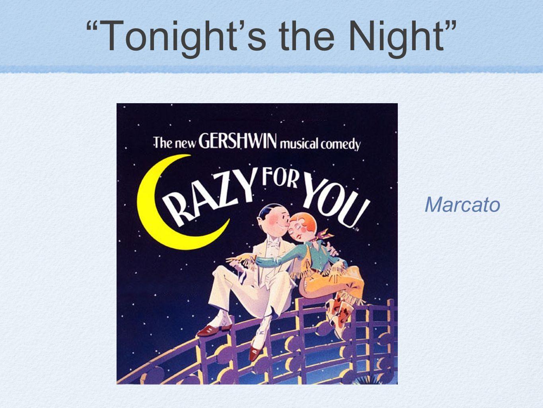 """""""Tonight's the Night"""" Marcato"""