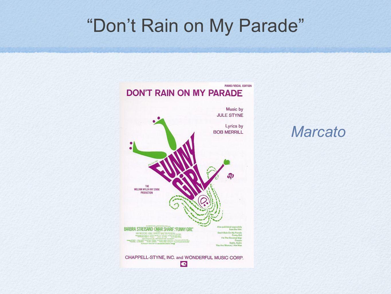 """""""Don't Rain on My Parade"""" Marcato"""
