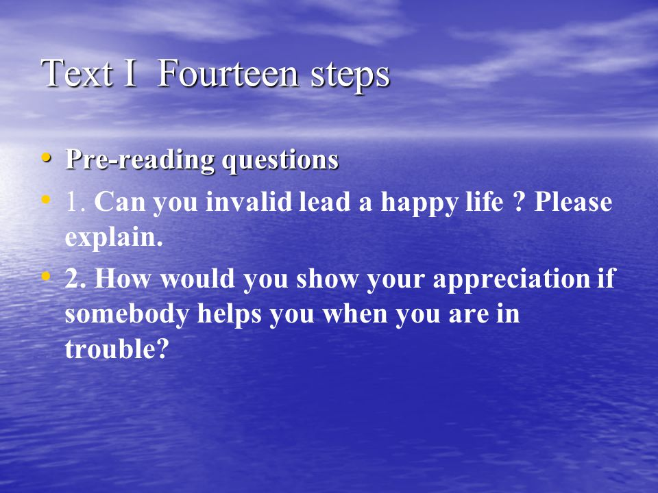 Text I Fourteen steps Pre-reading questions Pre-reading questions 1.