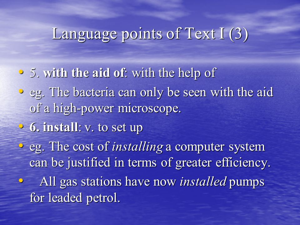Language points of Text I (3) 5. with the aid of: with the help of 5.