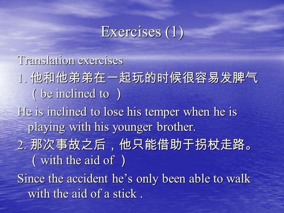 Exercises (1) Translation exercises 1.