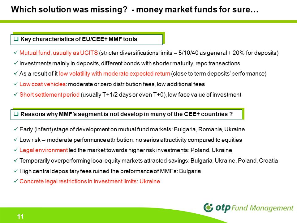 11 Which solution was missing? - money market funds for sure…  Key characteristics of EU/CEE+ MMF tools  Reasons why MMF's segment is not develop in