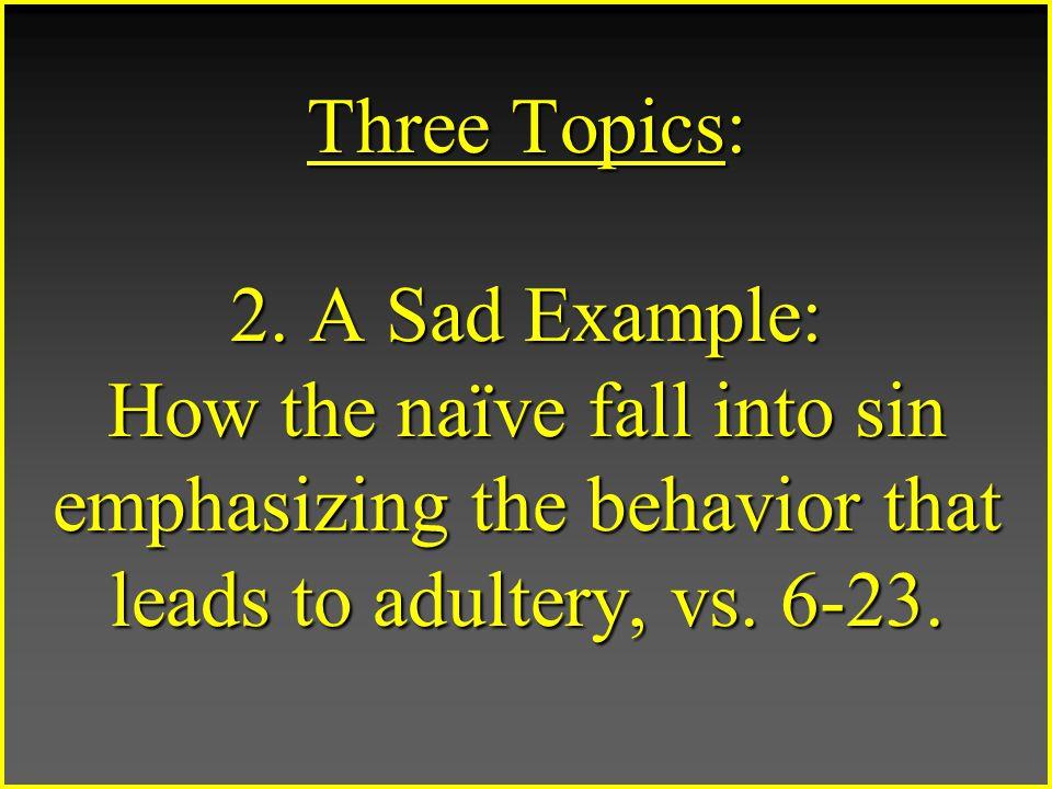 Three Topics: 2.