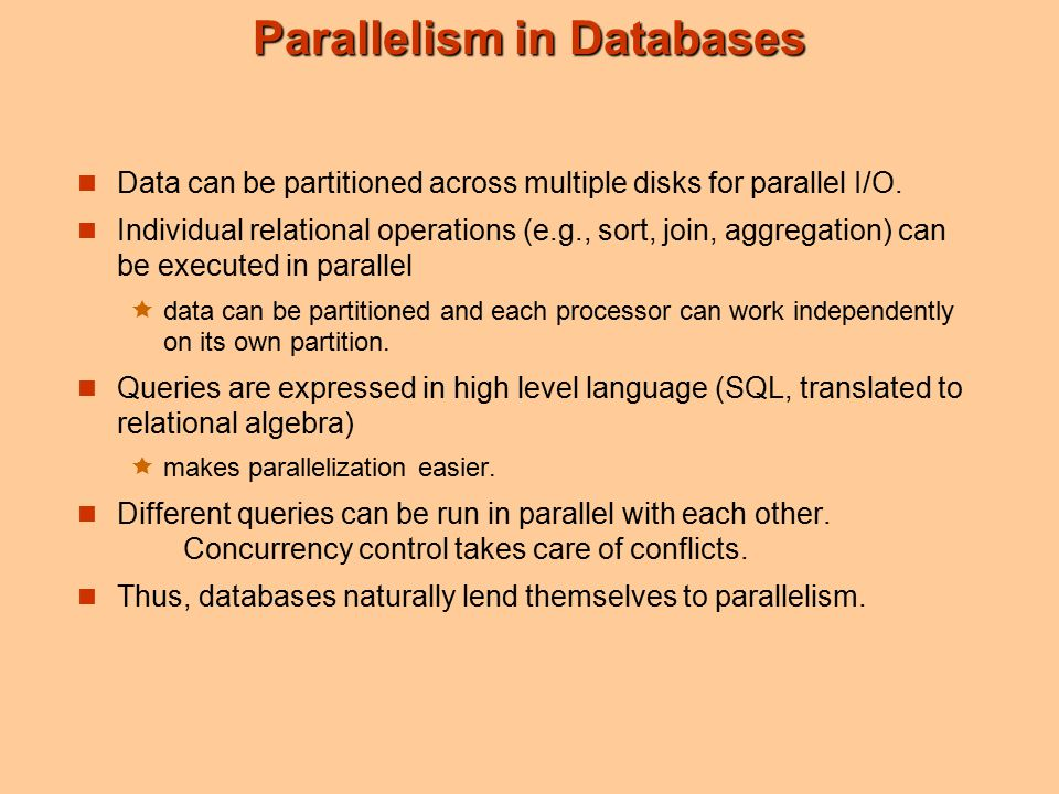 Parallel Nested-Loop Join Assume that  relation s is much smaller than relation r and that r is stored by partitioning.