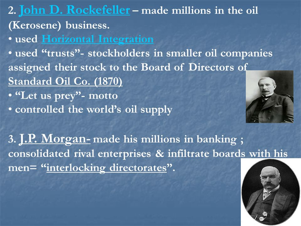 2. John D. Rockefeller – made millions in the oil (Kerosene) business.