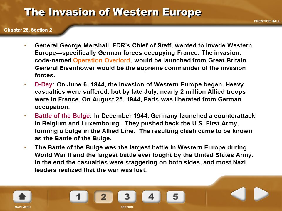 The Invasion of Western Europe General George Marshall, FDR's Chief of Staff, wanted to invade Western Europe—specifically German forces occupying Fra