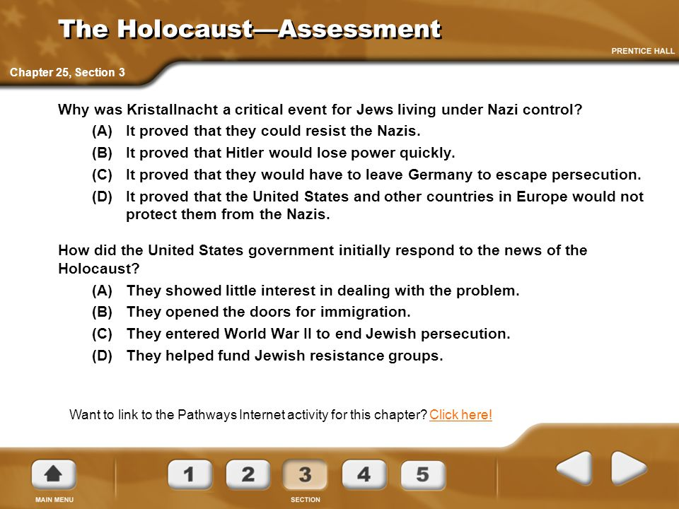 The Holocaust—Assessment Why was Kristallnacht a critical event for Jews living under Nazi control? (A)It proved that they could resist the Nazis. (B)