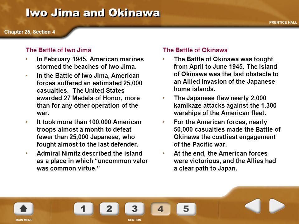 Iwo Jima and Okinawa The Battle of Iwo Jima In February 1945, American marines stormed the beaches of Iwo Jima.