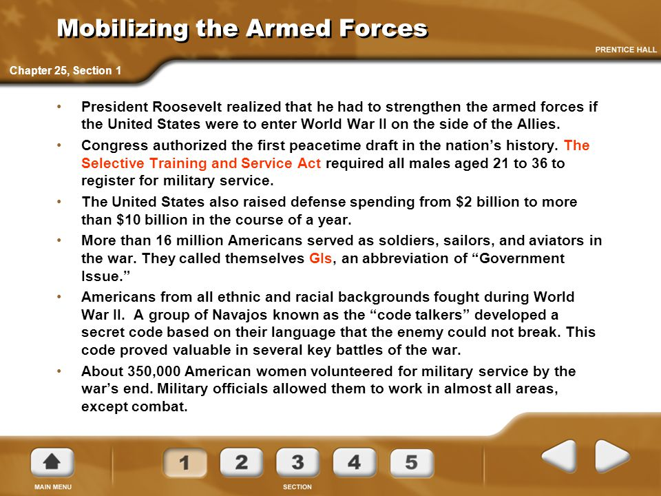 Mobilizing the Armed Forces President Roosevelt realized that he had to strengthen the armed forces if the United States were to enter World War II on