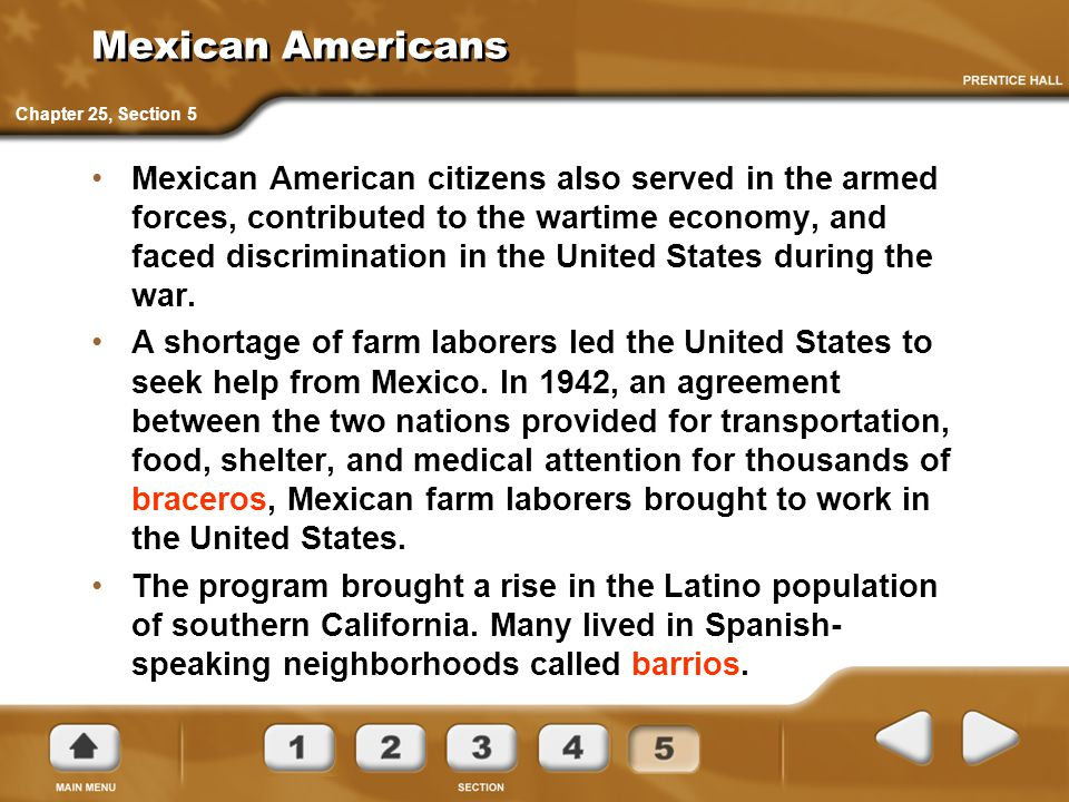 Mexican Americans Mexican American citizens also served in the armed forces, contributed to the wartime economy, and faced discrimination in the Unite