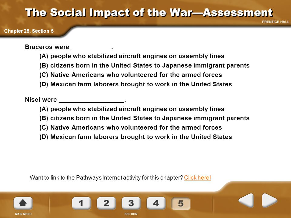 The Social Impact of the War—Assessment Braceros were ___________. (A) people who stabilized aircraft engines on assembly lines (B) citizens born in t
