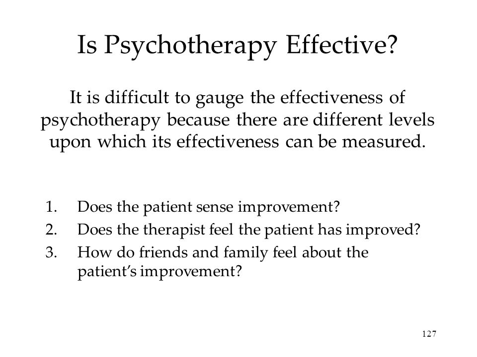 127 Is Psychotherapy Effective.