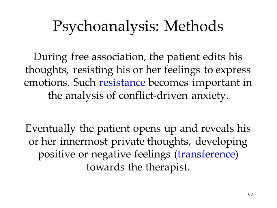 92 Psychoanalysis: Methods During free association, the patient edits his thoughts, resisting his or her feelings to express emotions.