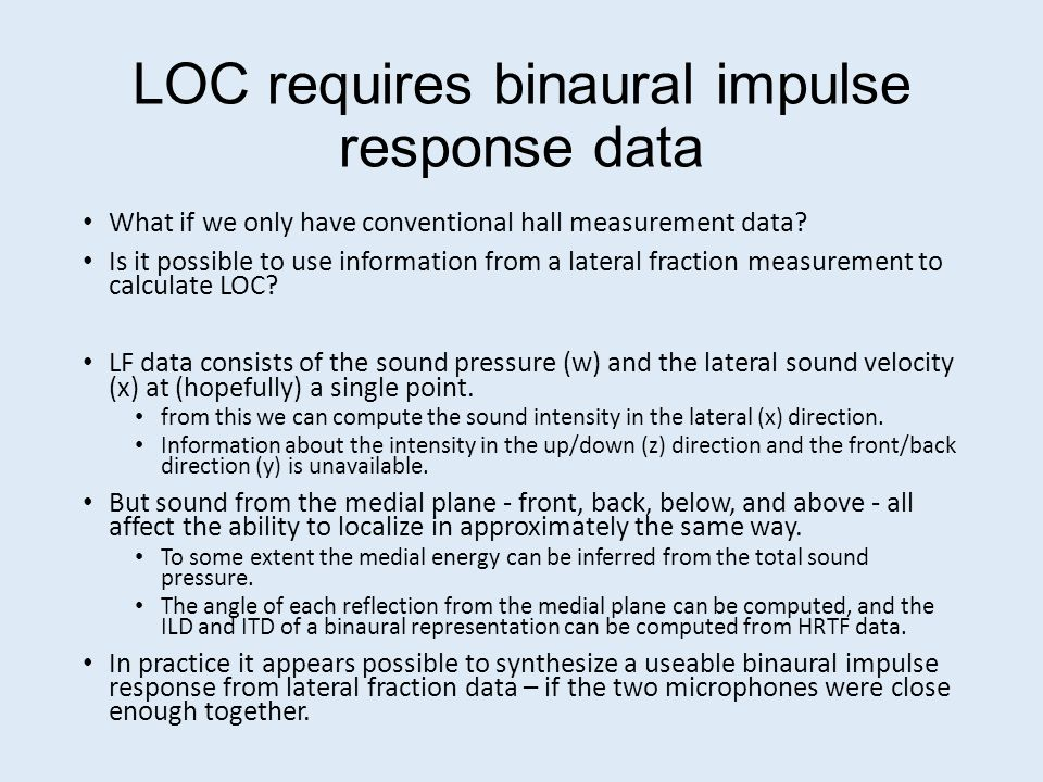 The importance of frequency and upward masking We have shown that the ability to sharply localize sounds in a reverberant environment is primarily in the frequency range of 1000-5000Hz.