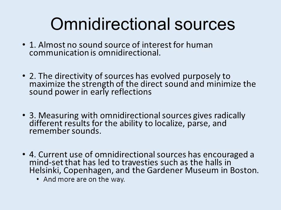 Omnidirectional sources 1.