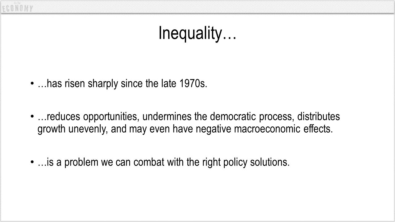 4.Inequality matters because it reduces opportunities for millions of Americans.