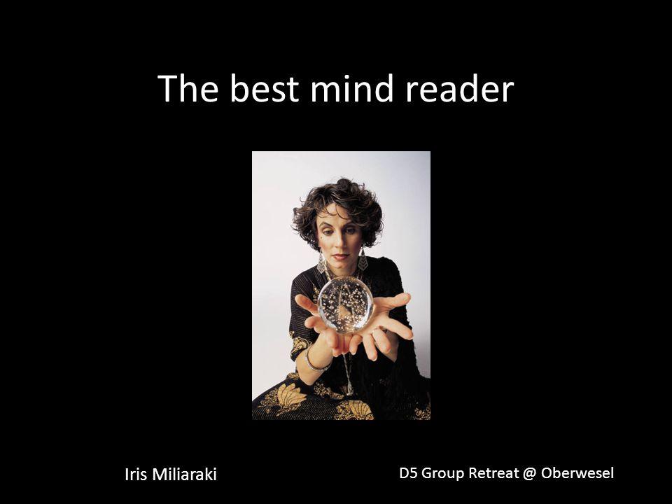 The best mind reader Iris Miliaraki D5 Group Retreat @ Oberwesel