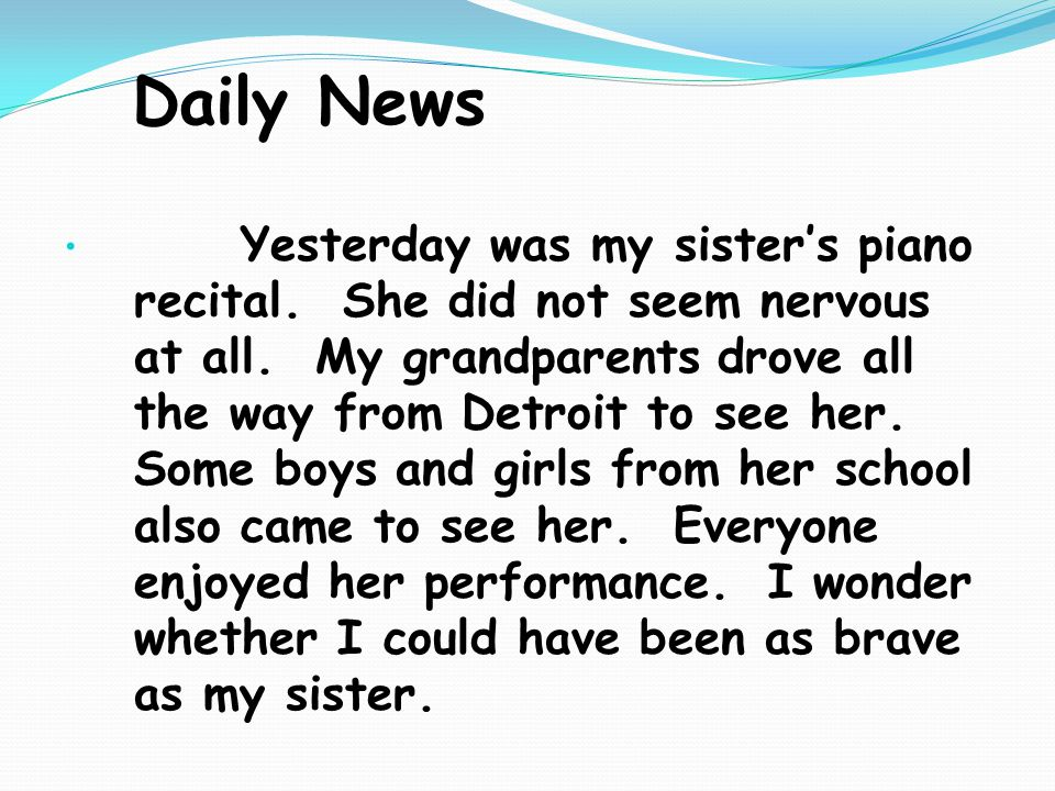 Daily News Yesterday was my sister's piano recital.