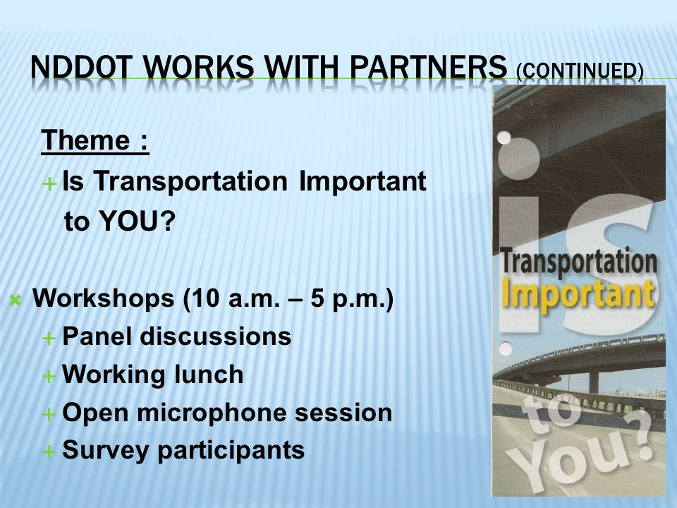 Theme :  Is Transportation Important to YOU.  Workshops (10 a.m.