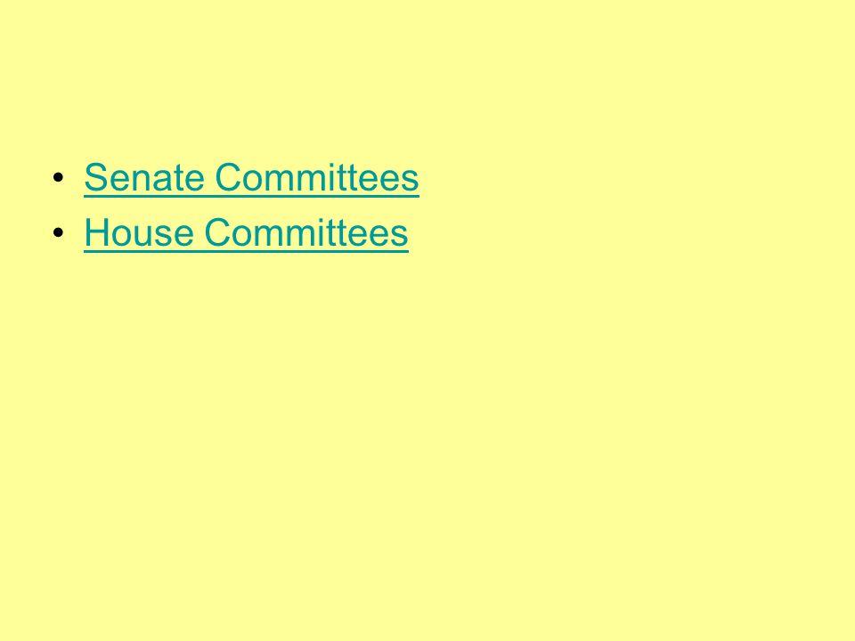 Senate Committees House Committees