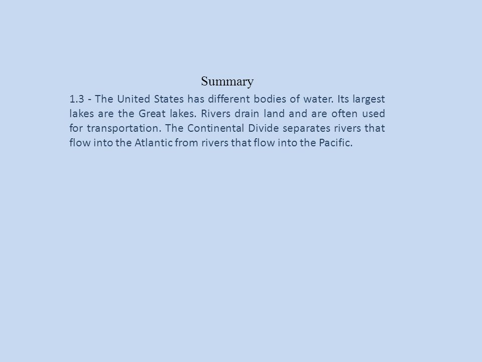 Summary 1.3 - The United States has different bodies of water.