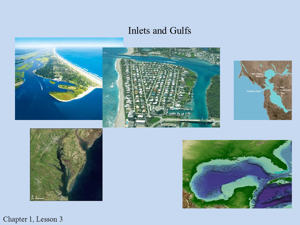 Inlets and Gulfs Chapter 1, Lesson 3