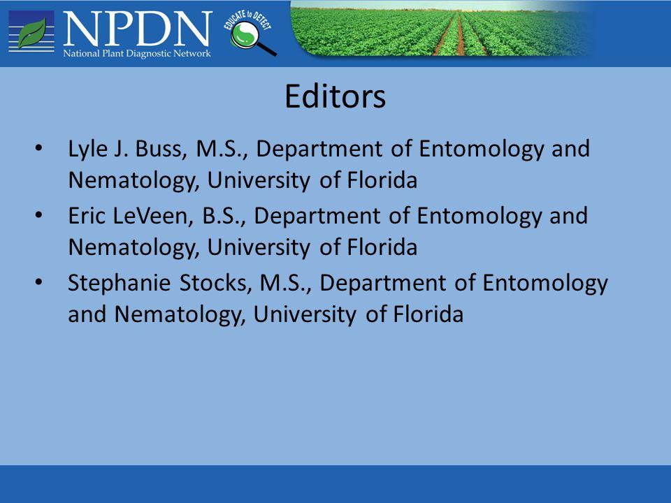 Editors Lyle J. Buss, M.S., Department of Entomology and Nematology, University of Florida Eric LeVeen, B.S., Department of Entomology and Nematology,
