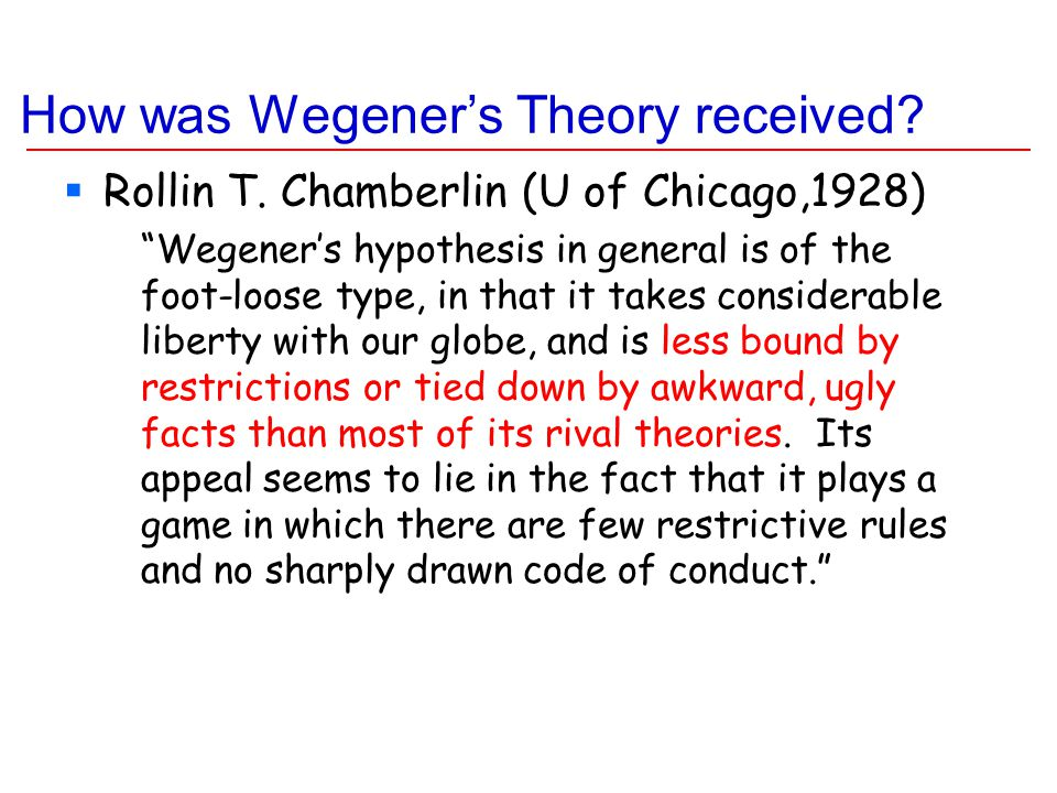 How was Wegener's Theory received.  Rollin T.
