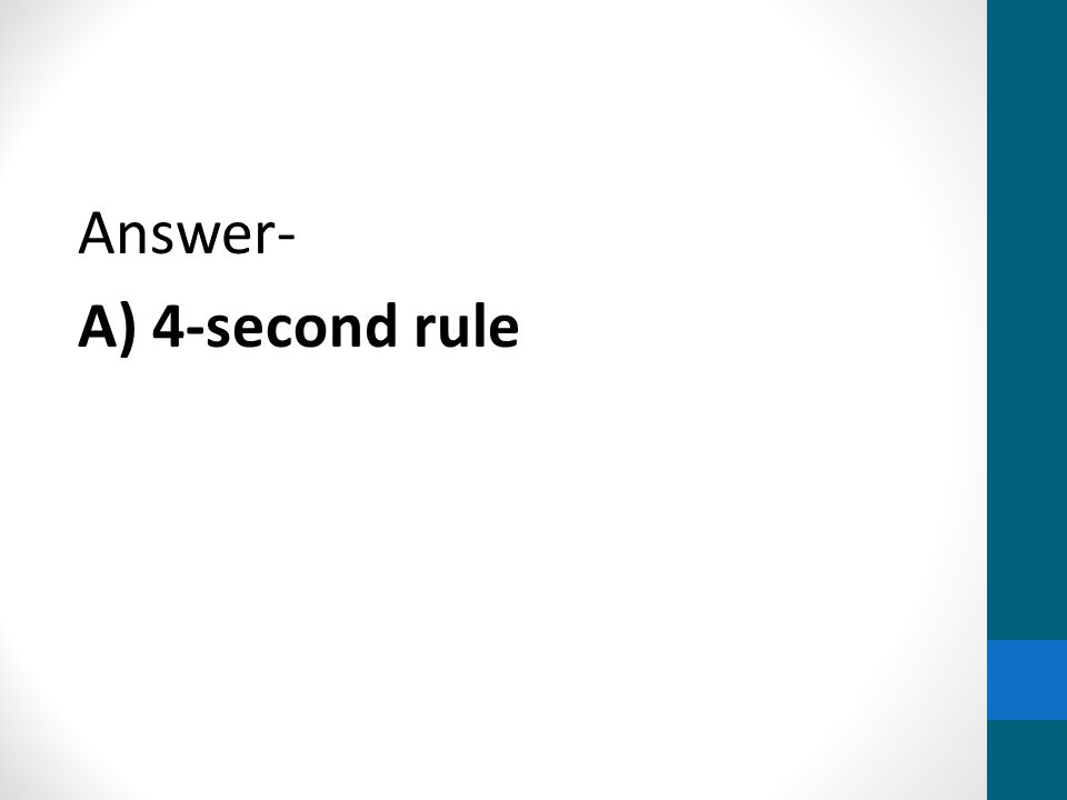 Answer- A) 4-second rule