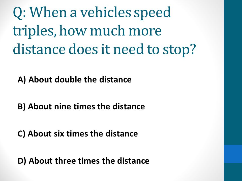 Answer- B) About nine times the distance