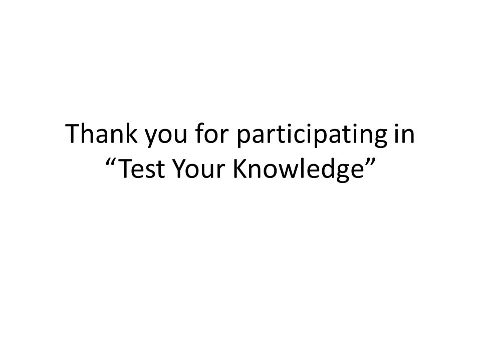 """Thank you for participating in """"Test Your Knowledge"""""""