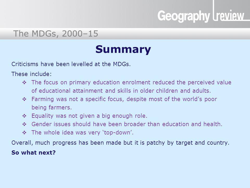 The Millennium Development Goals The MDGs, 2000–15 Post-2015 Development Agenda Post-2015, probably Sustainable Development Goals.