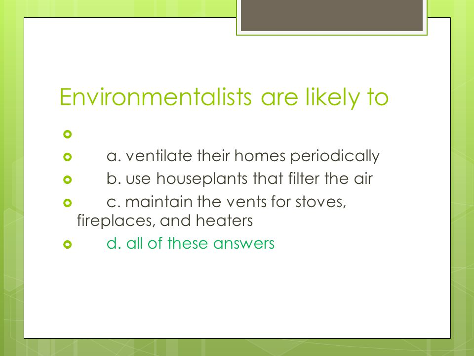 Indoor air pollution could be sharply reduced by  a.