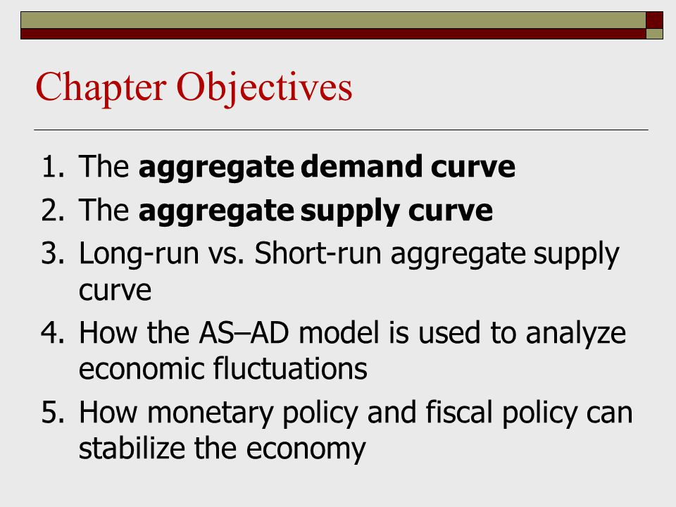 Aggregate Demand  The aggregate demand curve shows the relationship between the aggregate price level and the quantity of aggregate output demanded by households (C), businesses (I), the government (G) and the rest of the world (NX = EX – IM).