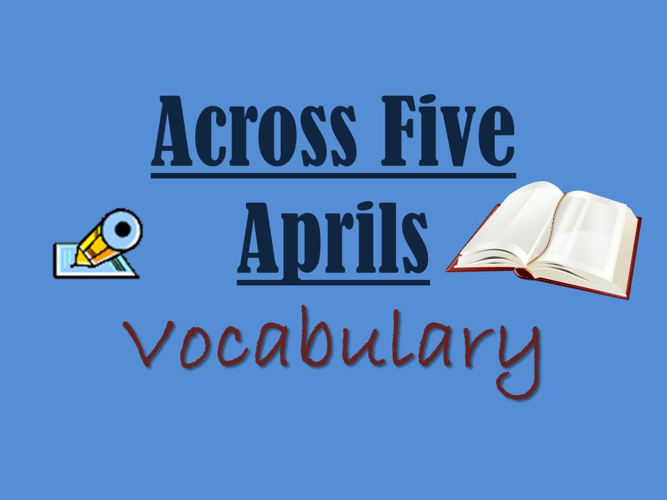 Vocabulary Across Five Aprils Vocabulary