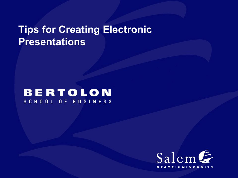 Tips for Creating Electronic Presentations