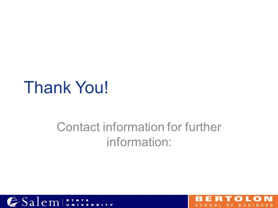 Thank You! Contact information for further information: