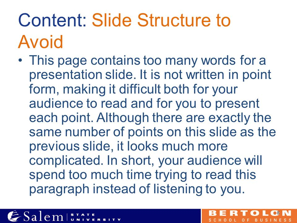 Content: Slide Structure to Avoid This page contains too many words for a presentation slide.