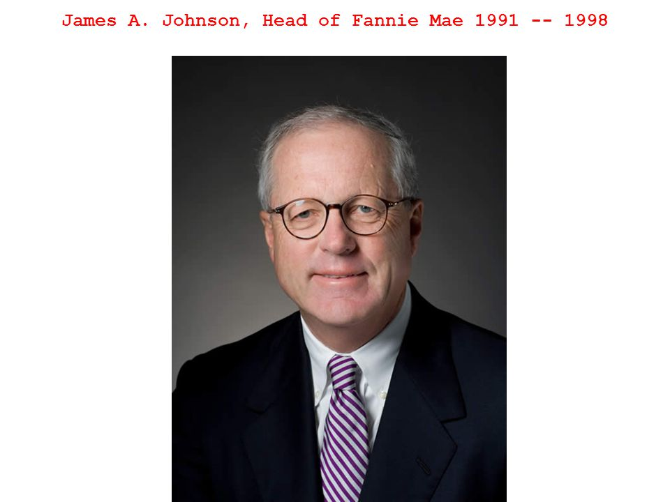 James A. Johnson, Head of Fannie Mae 1991 -- 1998