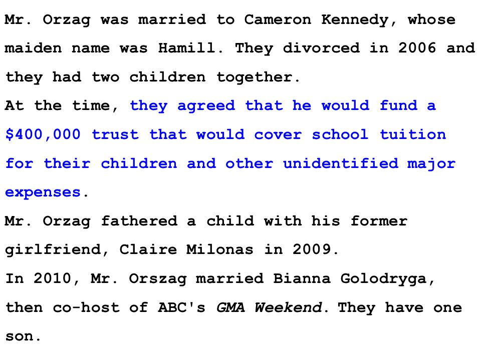 Mr. Orzag was married to Cameron Kennedy, whose maiden name was Hamill.