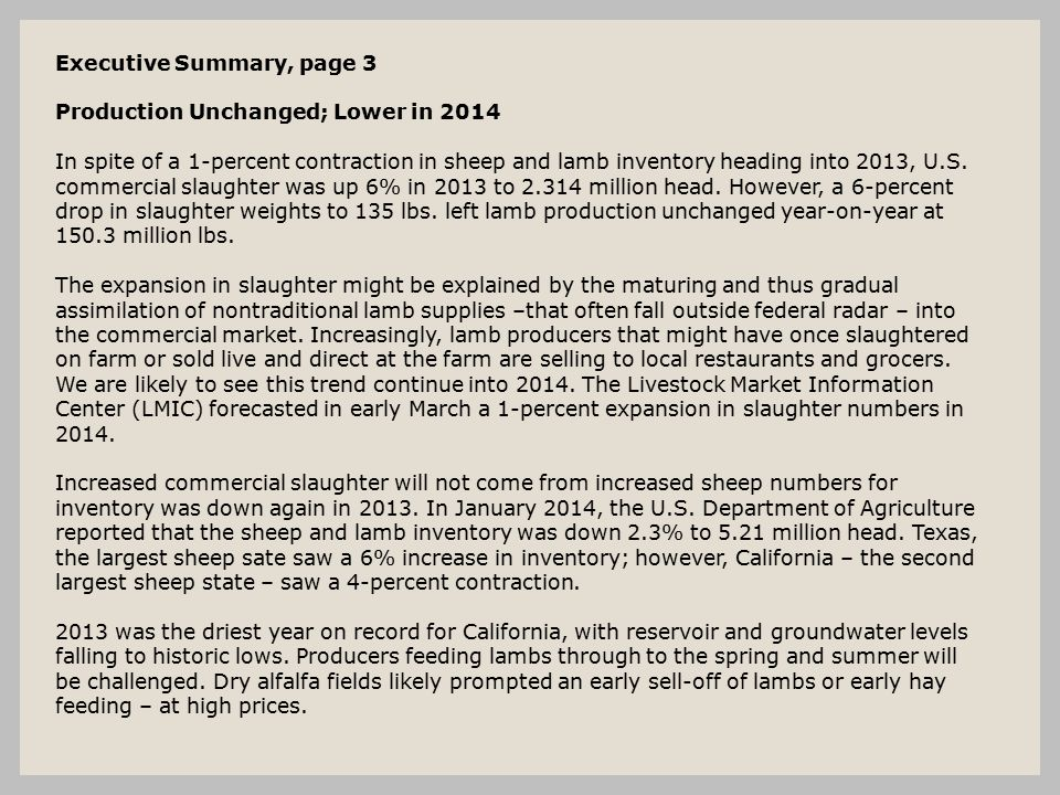 Executive Summary, page 3 Production Unchanged; Lower in 2014 In spite of a 1-percent contraction in sheep and lamb inventory heading into 2013, U.S.