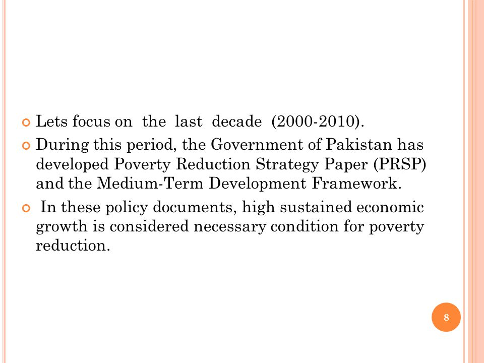 However, in view of the possibility that benefits of growth do not transfer equally to all segments of the society, the poverty reduction strategy has given importance to transfer income programs including Zakat, microfinance and more recently Benazir Income Support Programme (BISP).